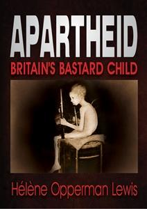 Apartheid - Britain's Bastard Child